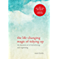 The Life-Changing Magic of Tidying Up: The Japanese Art of Decluttering and Organizing