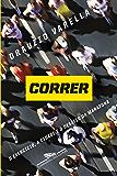 Correr: O exercício, a cidade e o desafio da maratona