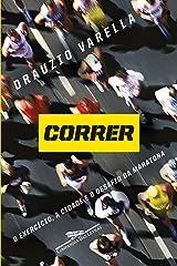 Correr: O exercício, a cidade e o desafio da maratona eBook Kindle