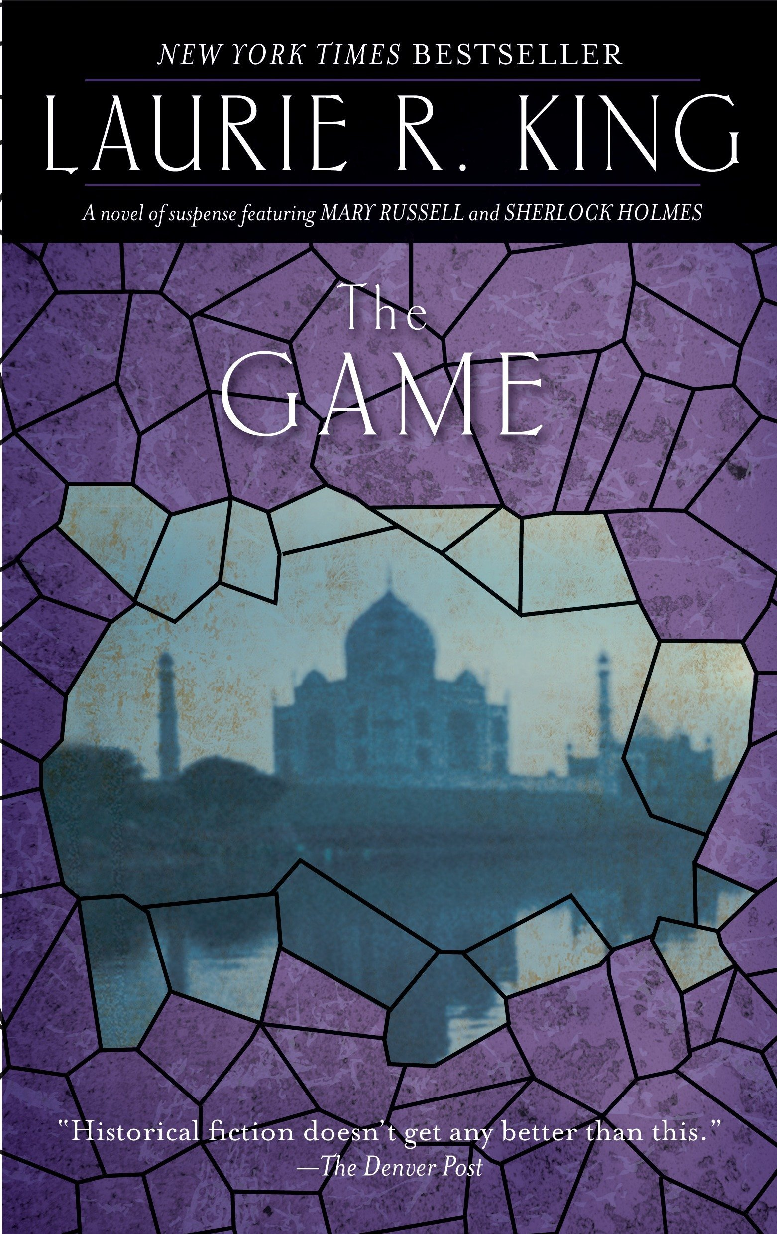 Amazon Com The Game A Novel Of Suspense Featuring Mary Russell And Sherlock Holmes 9780553386370 King Laurie R Books