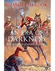 An Era of Darkness: The British Empire in India [Hardcover] [Oct 27, 2016] Shashi Tharoor