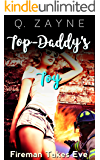 Top-Daddy's Toy: Fireman Takes Eve (Dad's Friend First Boss Book 1)