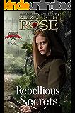 Rebellious Secrets (Secrets of the Heart Series Book 3)