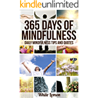 Mindfulness: 365 Days of Mindfulness: Daily Mindfulness Tips and Quotes (Over 365 Pictures) (With Over 365 Mindfulness… book cover
