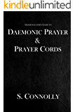 Daemonic Prayer and Prayer Cords (The Daemonolater's Guide Book 7)