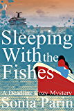 Sleeping With the Fishes (A Deadline Cozy Mystery Book 6)