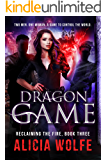 Dragon Game: A New Adult Fantasy Novel (Reclaiming the Fire Book 3)