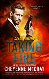 Taking Fire (Deadly Intent Book 3)