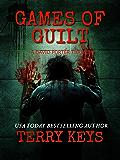 Games of Guilt: A Crime Thriller (Revised): David Porter Mystery #3 (Hidden Guilt Book 3 of 3)