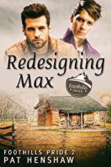 Redesigning Max (Foothills Pride Book 2) Kindle Edition