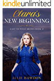 Clara's New Beginning  (East to West Brides Book 2)