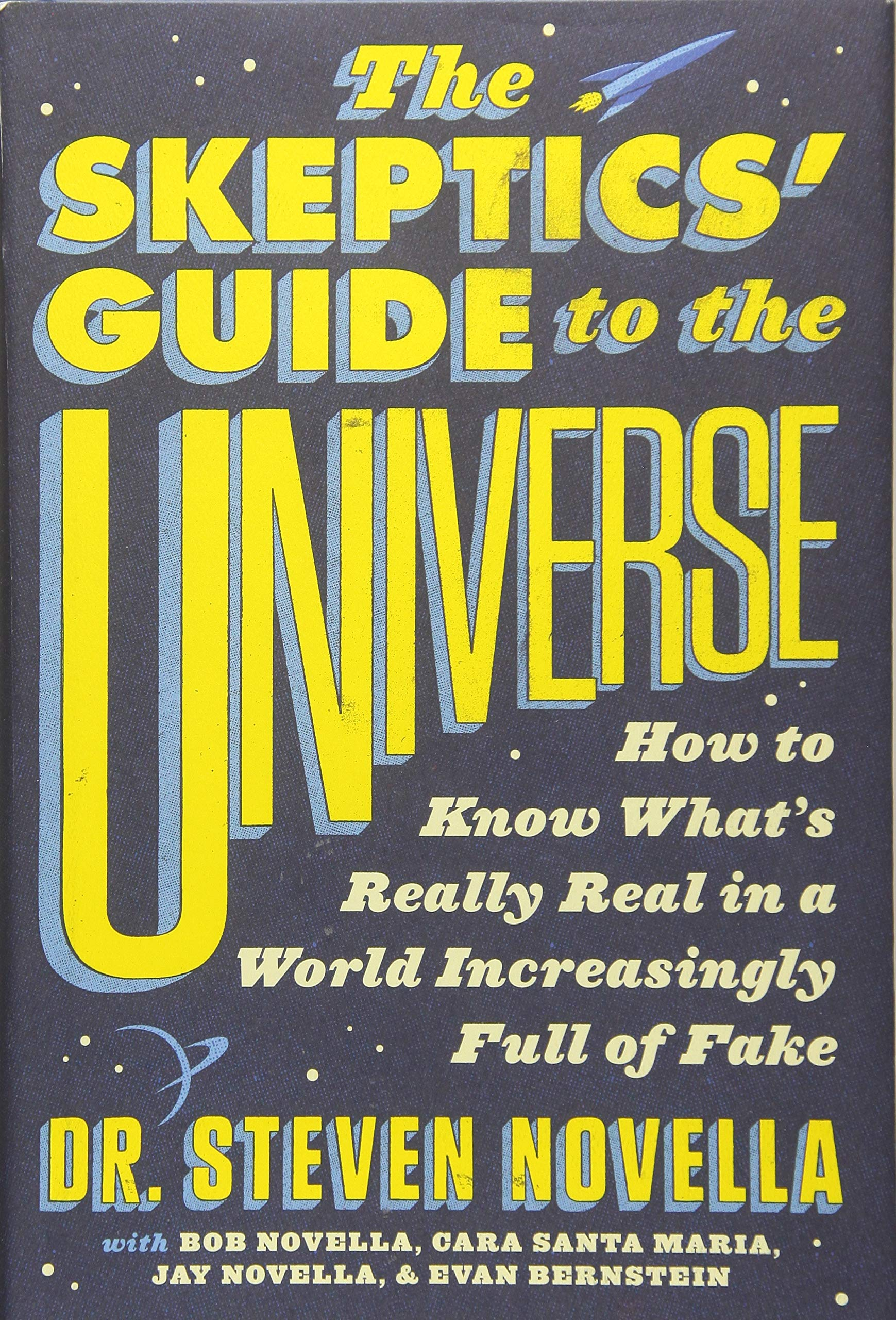 The Skeptics' Guide to the Universe: How to Know What's