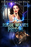 Rogue Wolves Prison: An Omegaverse Romance