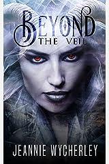 Beyond the Veil Kindle Edition
