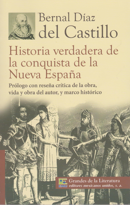 Historia verdadera de la conquista de la Nueva Espana. Prologo con ...