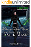 Adanya Tebbet-Theus and the Dark Mask (Twisted Book 2)