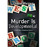 Murder is Developmental (Susan Wiles Schoolhouse Mystery Book 5)