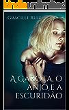 A Garota, o Anjo e a Escuridão