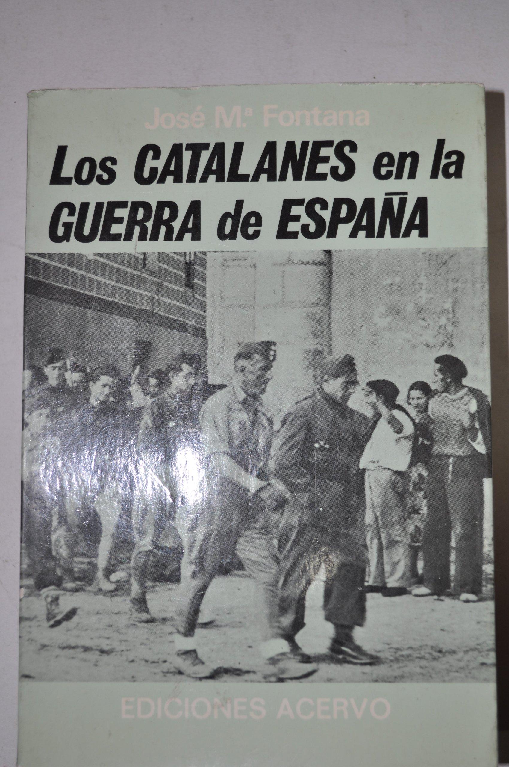 Los catalanes en la guerra de España: Amazon.es: Fontana, José Mar¸a: Libros en idiomas extranjeros