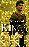 The Movement of Kings (Movement of Crowns Book 3)