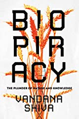 Biopiracy: The Plunder of Nature and Knowledge Kindle Edition