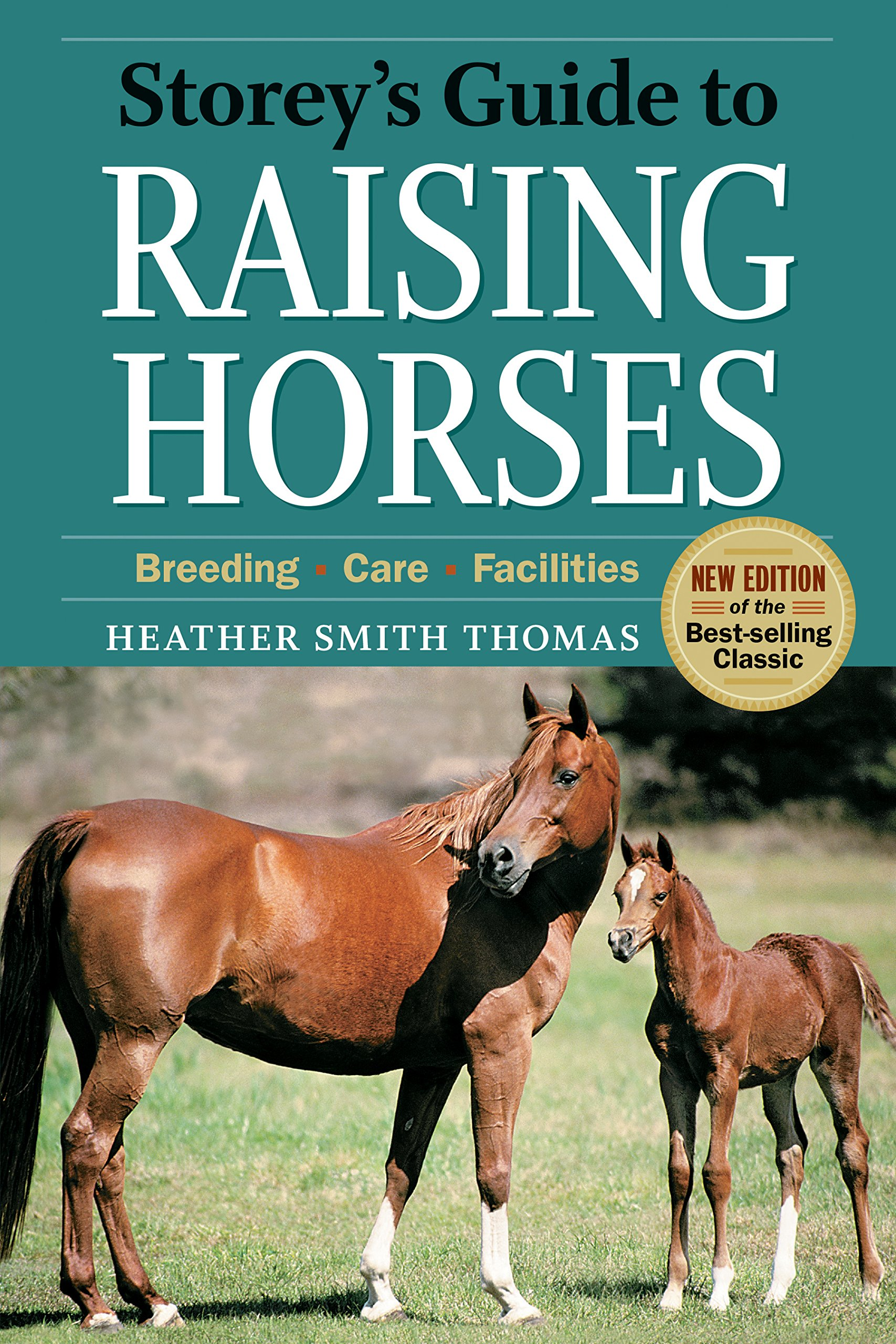 Storey's Guide to Raising Horses, 2nd Edition: Breeding, Care, Facilities pdf