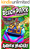 The Belch Park Field Trip: The Outrageous Dark Comedy! (Chrome Junction Academy Series Book 3)