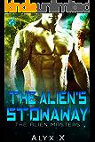 The Alien's Stowaway: A Sci Fi Alien Romance (Alien Masters Book 3)