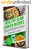 HEALTHY SLOW COOKER RECIPES: Mighty Kitchen Superhero. Cookbook Including 100 Easy and Savory Meals (with photos and nutritional information)