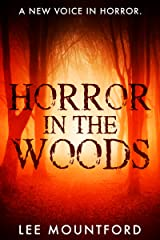 Horror in the Woods Kindle Edition
