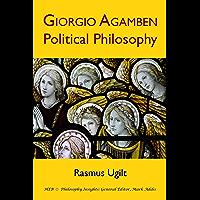Giorgio Agamben: Political Philosophy (Philosophy Insights)