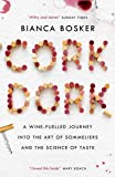 Cork Dork: A Wine-Fuelled Journey into the Art of Sommeliers and the Science of Taste