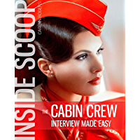 The Caibn Crew Interview Made Easy: The Inside Scoop - Book 1 (The Cabin Crew Interview Made Easy)