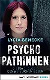 Psychopathinnen: Die Psychologie des weiblichen Bösen