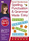 Spelling, Punctuation and Grammar Made Easy Ages 10-11 Key Stage 2 (Carol Vorderman's Spelling Made Easy)