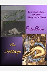 Evil's Heart & The Cottage - Two Short Stories of Gethis (Gethis: History of a Planet Book 10) Kindle Edition