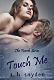 Touch Me (The Touch Series, #1)