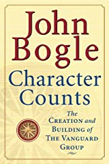 Character Counts: The Creation and Building of Vanguard Group Kindle Edition