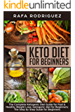 Keto Diet for Beginners: The Complete Ketogenic Diet Guide for Fast & Healthy Weight Loss: Ketogenic diet for Beginners:  The Step by Step Guide for Beginners