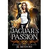 Jaguar's Passion: A Shifter Reverse Harem Romance (Guardians of the Fae Realms Book 5)