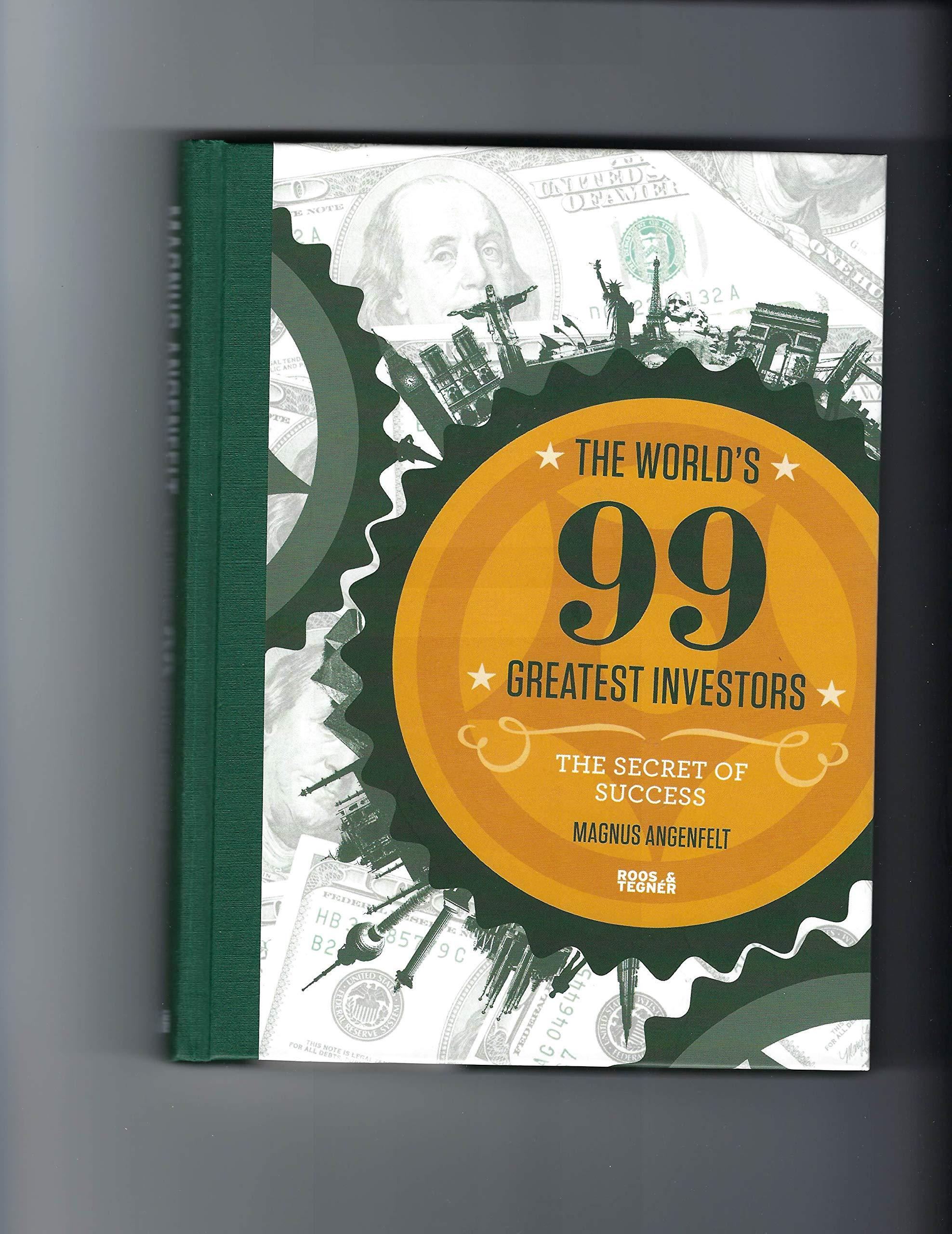 The World´s 99 Greatest Investors: The Secret of Success