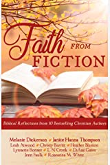 Faith from Fiction: Biblical Reflections from Ten Bestselling Christian Authors Kindle Edition