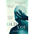 The Old You