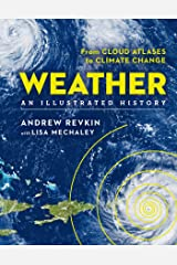 Weather: An Illustrated History: From Cloud Atlases to Climate Change (Sterling Illustrated Histories) Kindle Edition
