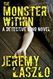 The Monster Within (A Detective King Novel Book 1)