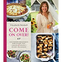 Come On Over!: Southern Delicious for Every Day and Every Occasion