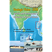 Strategic Vision 2030: Security and Development of Andaman & Nicobar Islands