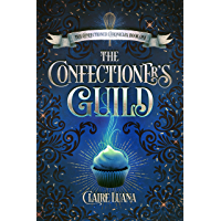 The Confectioner's Guild: A Young Adult Fantasy Mystery (The Confectioner Chronicles Book 1) (English Edition)