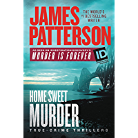 Home Sweet Murder (James Patterson's Murder Is Forever Book 2)