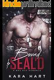 Bound & SEAL'D: A Bad Boy Navy SEAL Romance
